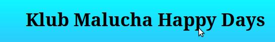 Happy Days-Klub Malucha   - adres, telefon, www   Edukacja - Szkoły Warszawa Warszawa