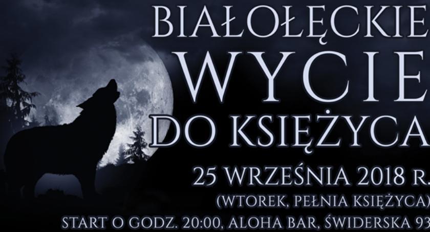 Patronat, Białołęckie wycie księżyca możecie przegapić! - zdjęcie, fotografia