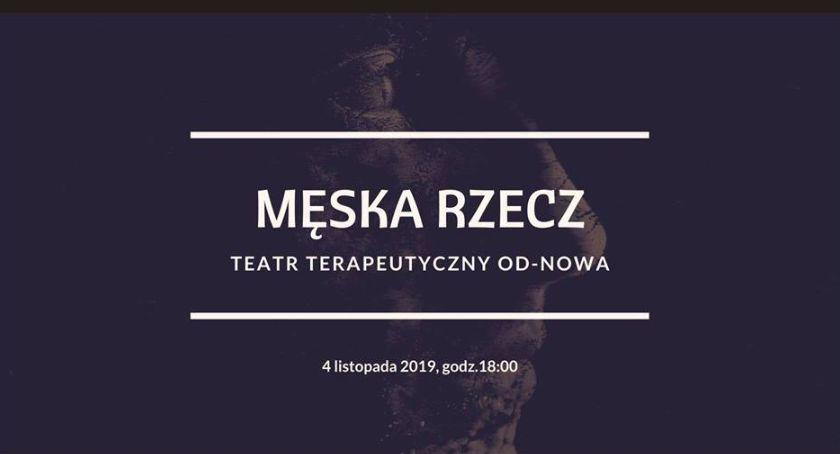 Teatr, Spektakl Męska Rzecz ciekawa opowieść aktorów Teatru Terapeutycznego - zdjęcie, fotografia