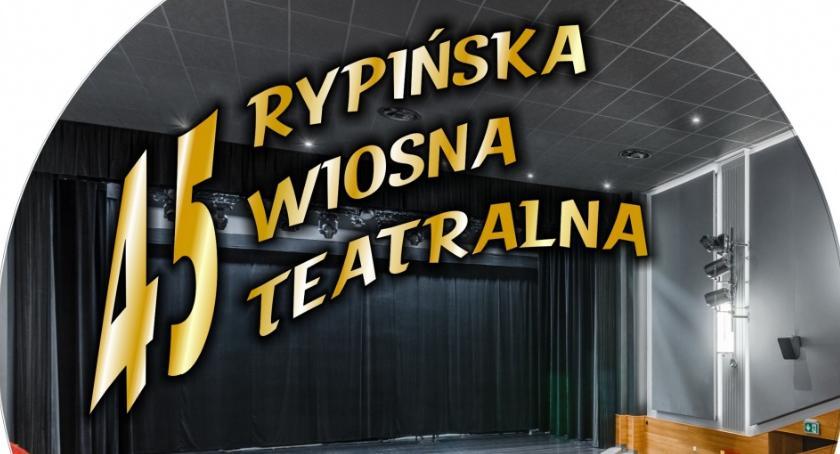Domy kultury, zaprasza Rypińską Wiosnę Teatralną - zdjęcie, fotografia