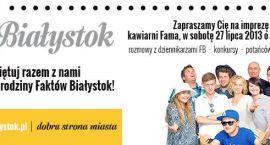 1. urodziny Faktów Białystok