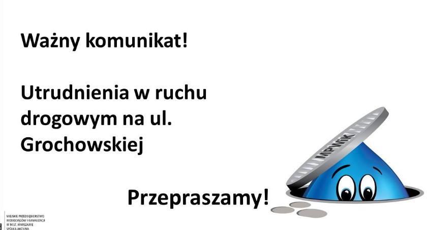 Ulice, Uwaga! Utrudnienia Grochowskiej! - zdjęcie, fotografia