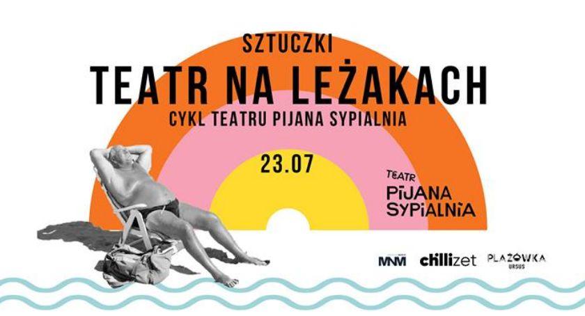 Teatr, Plażówka Saska zaprasza Teatr leżakach - zdjęcie, fotografia