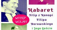 Kabaret Filip z Konopi Filipa Borowskiego i Jego Goście