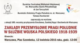 Wystawa zakłady przemysłowe Pragi Południe w służbie Wojska Polskiego 1918 – 1939
