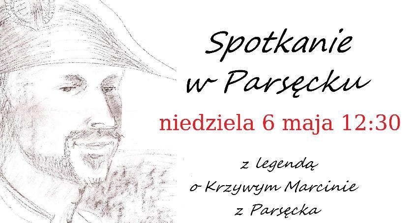 Opinie i felietony, Parsęcko Spotkanie legendą Krzywym Marcinie - zdjęcie, fotografia