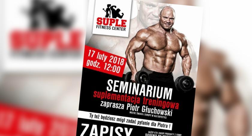 Piotr Głuchowski przyjedzie do Szczecinka. Spotkanie w Suple Fitness Center