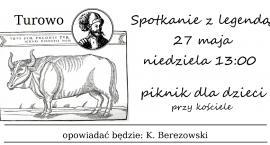 K. Berezowski: Piknik z legendą - Turowo niedziela 13:00