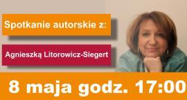 Spotkanie autorskie z Agnieszką Litorowicz-Siegert. Zaproszenie