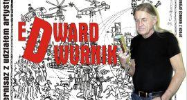 Edward Dwurnik - po raz drugi