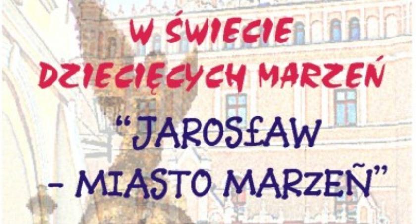 """Wydarzenia, Konkurs plastyczny """"Jarosław miasto marzeń"""" - zdjęcie, fotografia"""