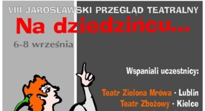 Wydarzenia, Dziedzińcu Jarosławski Przegląd Teatralny - zdjęcie, fotografia