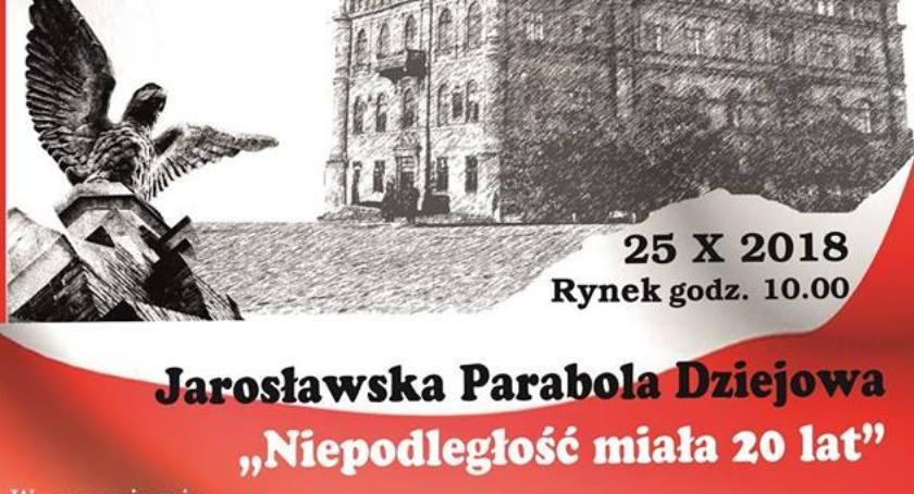 Wydarzenia, Jarosławska Parabola Dziejowa Niepodległa miała - zdjęcie, fotografia