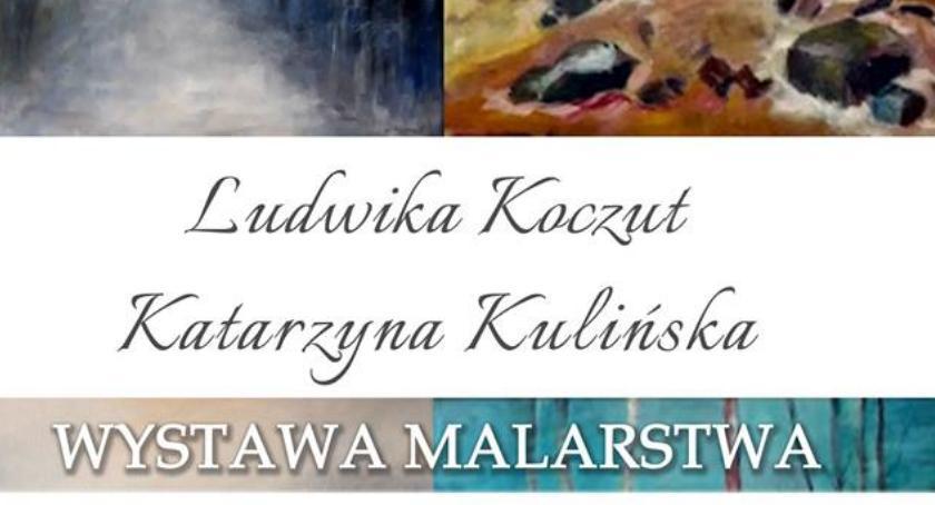 Wystawa malarstwa - Ludwika Koczut i Katarzyna Kulińska