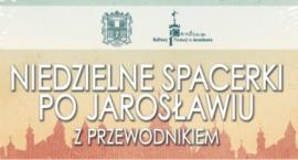 """Niedzielne Spacerki z Przewodnikiem - """"Szlakiem Dziedzictwa Pokoszarowego – Garnizon Jarosław""""."""