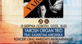Dziś koncert Instrumental&Jazz - Yarosh Organ Trio