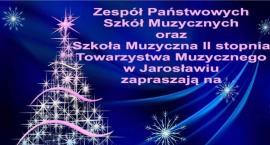 Koncert kolęd Zespołu Państwowych Szkół Muzycznych w Jarosławiu i Szkoły Muzycznej II Stopnia