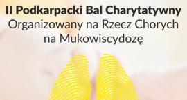 II Podkarpacki Bal Charytatywny na Rzecz Chorych na Mukowiscydozę