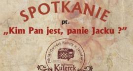 """Pasje z jarosławskiego Kuferka - """"Kim Pan jest, panie Jacku"""