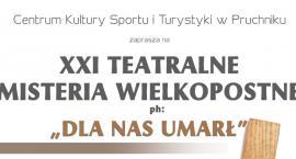 """XXI Teatralne Misteria Wielkopostne ph. """"Dla Nas umarł"""""""