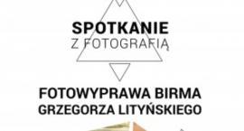 Spotkanie z fotografią -  Grzegorz Lityński