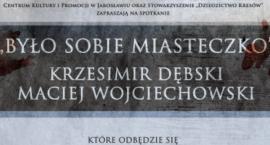Spotkanie z Krzesimirem Dębskim i Maciejem Wojciechowskim