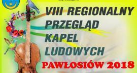 VII Regionalny Przegląd Kapel Ludowych – Pawłosiów 2018