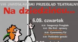 """VIII Jarosławski Przegląd Teatralny """"Na dziedzińcu...""""."""