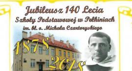 Jubileusz 140 lecia Szkoły Podstawowej w Pełkiniach im. bł.o. Michała Czartoryskiego