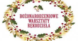 Bożonarodzeniowe Warsztaty Rękodzieła