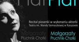 Recital Małgorzaty Pruchnik-Chołki w repertuarze Edith Piaf