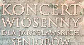 Koncert Wiosenny dla Jarosławskich Seniorów