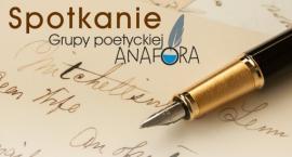 Spotkanie Grupy Poetyckiej ,,Anafora