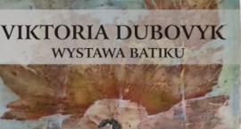 Victoria Dubovyk - wystawa batiku