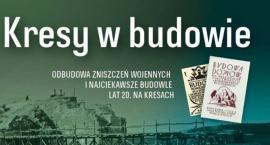 Kresy w budowie - Tomasz Kuba Kozłowski