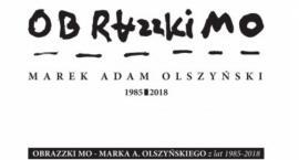 """Wystawa """"Obrazzkimo"""" – Marek Adam Olszyński"""