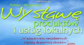Polsko - Węgierska wystawa produktów i usług lokalnych