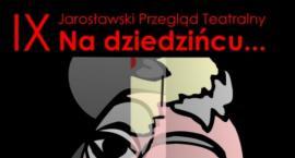 IX Jarosławski Przegląd Teatrów NA DZIEDZIŃCU