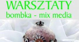 Warsztaty bombka - mix media