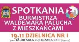 Spotkania Burmistrza Waldemara Palucha z mieszkańcami - Dzielnica nr 1