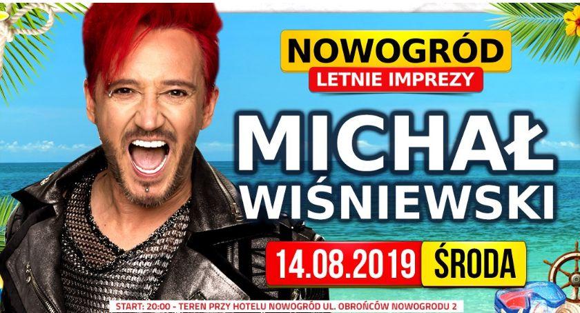 Imprezy, Michał Wiśniewski Nowogrodzie czyli największe wydarzenie sierpnia! - zdjęcie, fotografia