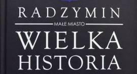 """""""Radzymin. Małe miasto, wielka historia"""" – najnowsza publikacja Wydawnictwa Aleksander"""
