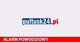 Alarm przeciwpowodziowy na terenie powiatu pułtuskiego