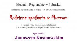 Spotkanie z Januszem Kosmowskim - znalazcą pułtuskiego meteorytu