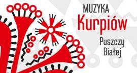 """""""Muzyka Kurpiów Puszczy Białej"""" - zaproszenie na promocję płyty"""