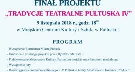 Tradycje Teatralne Pułtuska - zaproszenie na finał projektu