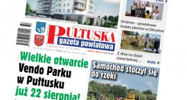 W jutrzejszym, 32 numerze Pułtuskiej Gazety Powiatowej