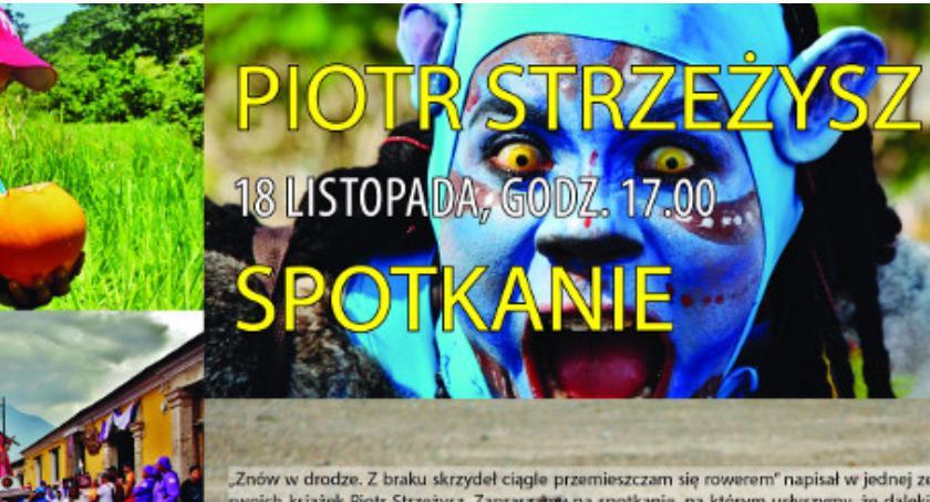 W Powiecie, Podróżnik Piotr Strzeżysz odwiedzi - zdjęcie, fotografia