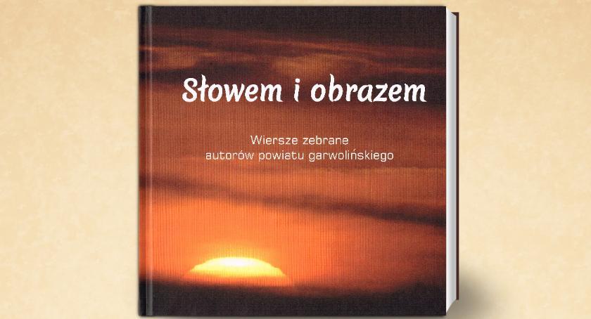 """W Garwolinie, Promocja tomiku poezji """"Słowem obrazem"""" - zdjęcie, fotografia"""