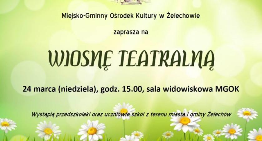 W Powiecie, Teatralna Wiosna Żelechowie - zdjęcie, fotografia